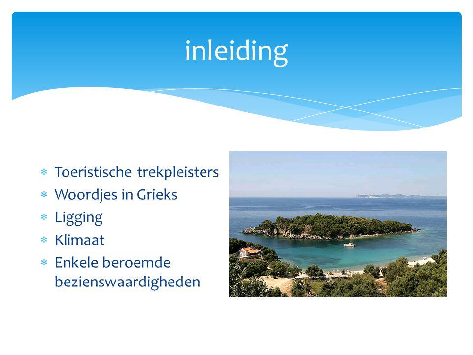inleiding Toeristische trekpleisters Woordjes in Grieks Ligging