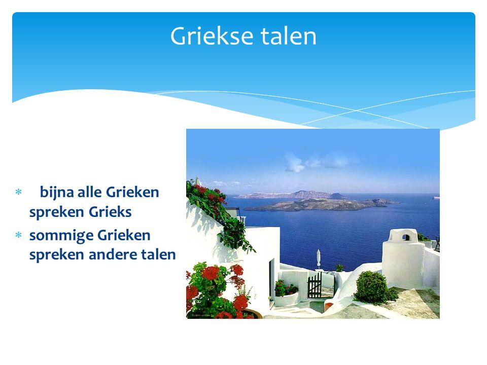Griekse talen bijna alle Grieken spreken Grieks