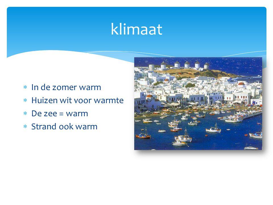 klimaat In de zomer warm Huizen wit voor warmte De zee = warm