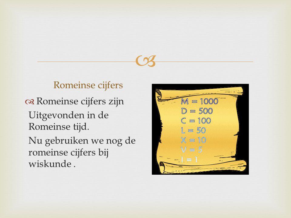 Romeinse cijfers Romeinse cijfers zijn. Uitgevonden in de Romeinse tijd.