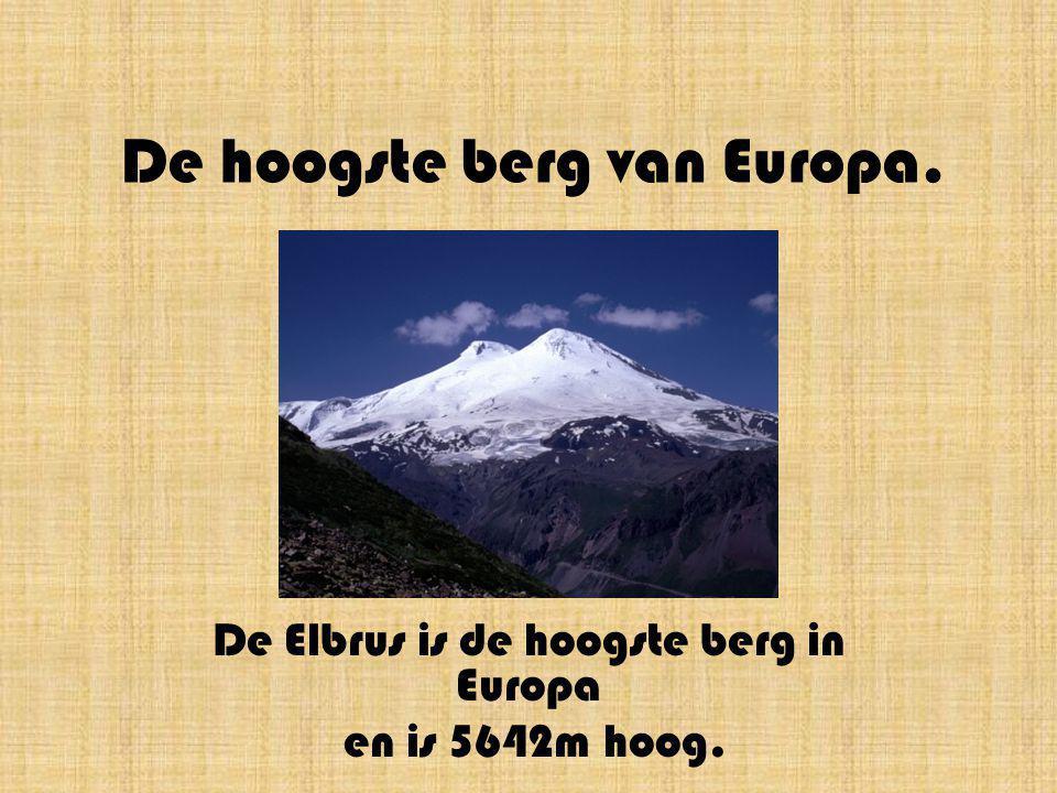 De hoogste berg van Europa.