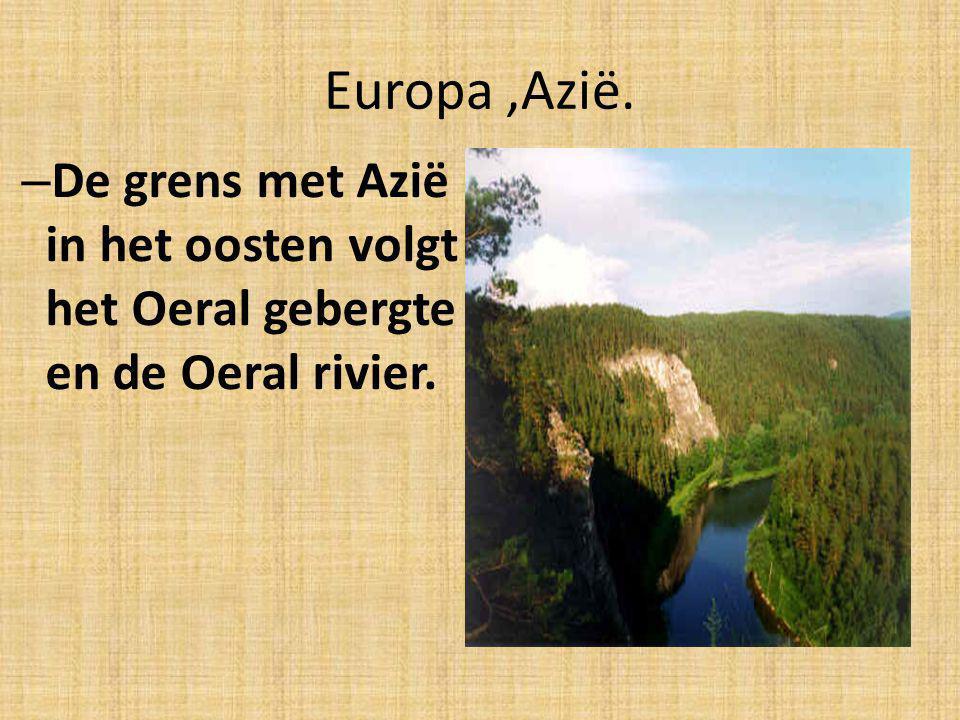 Europa ,Azië. De grens met Azië in het oosten volgt het Oeral gebergte en de Oeral rivier.