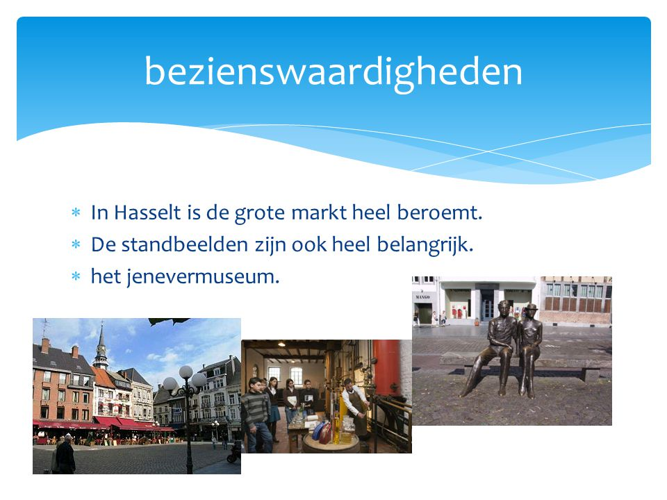bezienswaardigheden In Hasselt is de grote markt heel beroemt.
