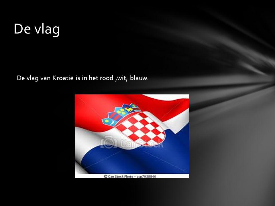 De vlag De vlag van Kroatië is in het rood ,wit, blauw.
