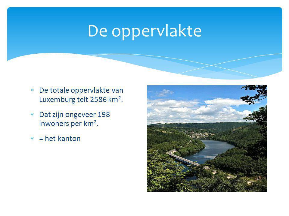 De oppervlakte De totale oppervlakte van Luxemburg telt 2586 km².