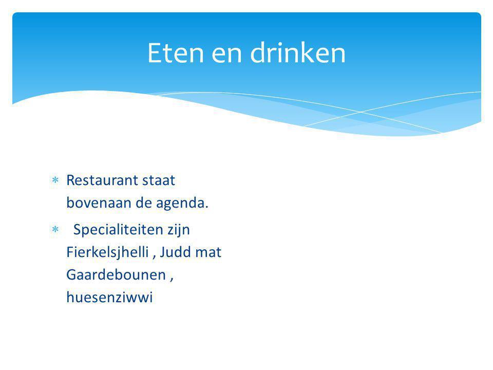 Eten en drinken Restaurant staat bovenaan de agenda.