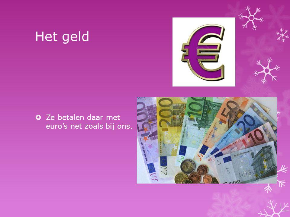 Het geld Ze betalen daar met euro's net zoals bij ons.