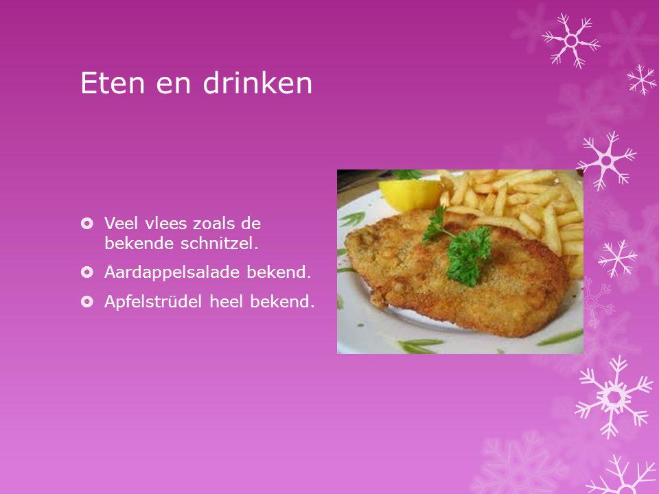 Eten en drinken Veel vlees zoals de bekende schnitzel.