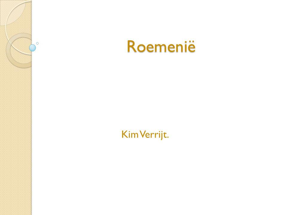 Roemenië Kim Verrijt. Beste juf en klasgenoten ik ga jullie iets vertellen over roemenië