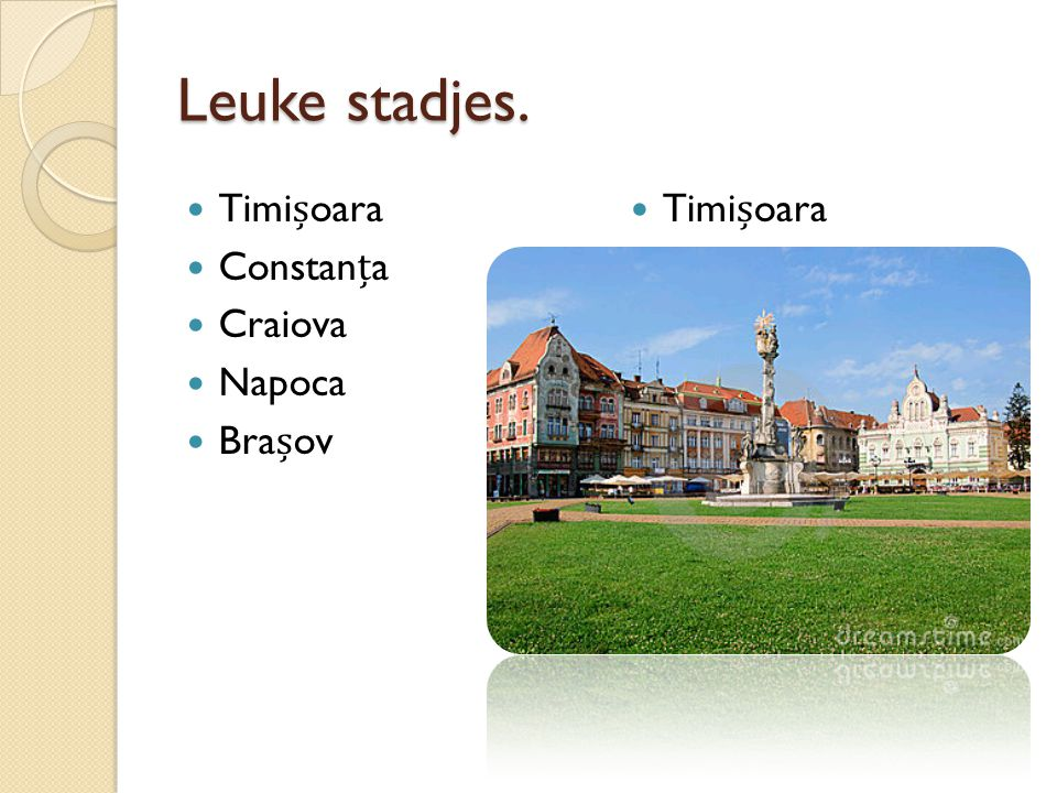 Leuke stadjes. Timișoara Constanța Craiova Napoca Brașov Timișoara