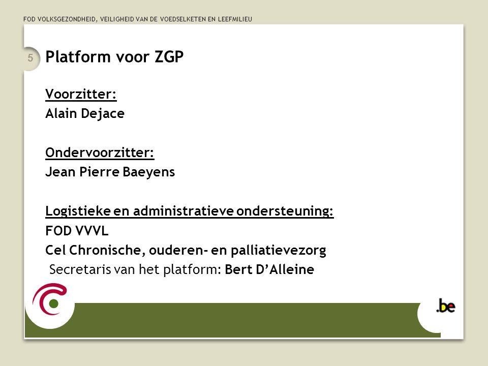 Platform voor ZGP Voorzitter: Alain Dejace Ondervoorzitter: