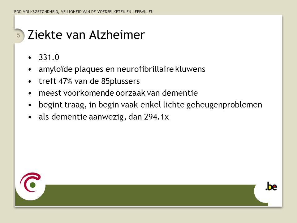 Ziekte van Alzheimer 331.0. amyloïde plaques en neurofibrillaire kluwens. treft 47% van de 85plussers.