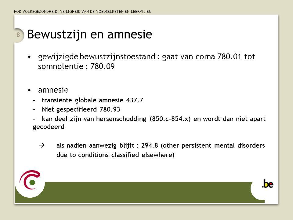 Bewustzijn en amnesie gewijzigde bewustzijnstoestand : gaat van coma 780.01 tot somnolentie : 780.09.