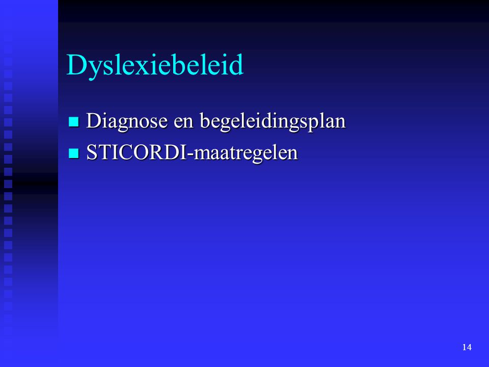 Dyslexiebeleid Diagnose en begeleidingsplan STICORDI-maatregelen
