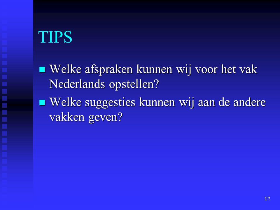 TIPS Welke afspraken kunnen wij voor het vak Nederlands opstellen