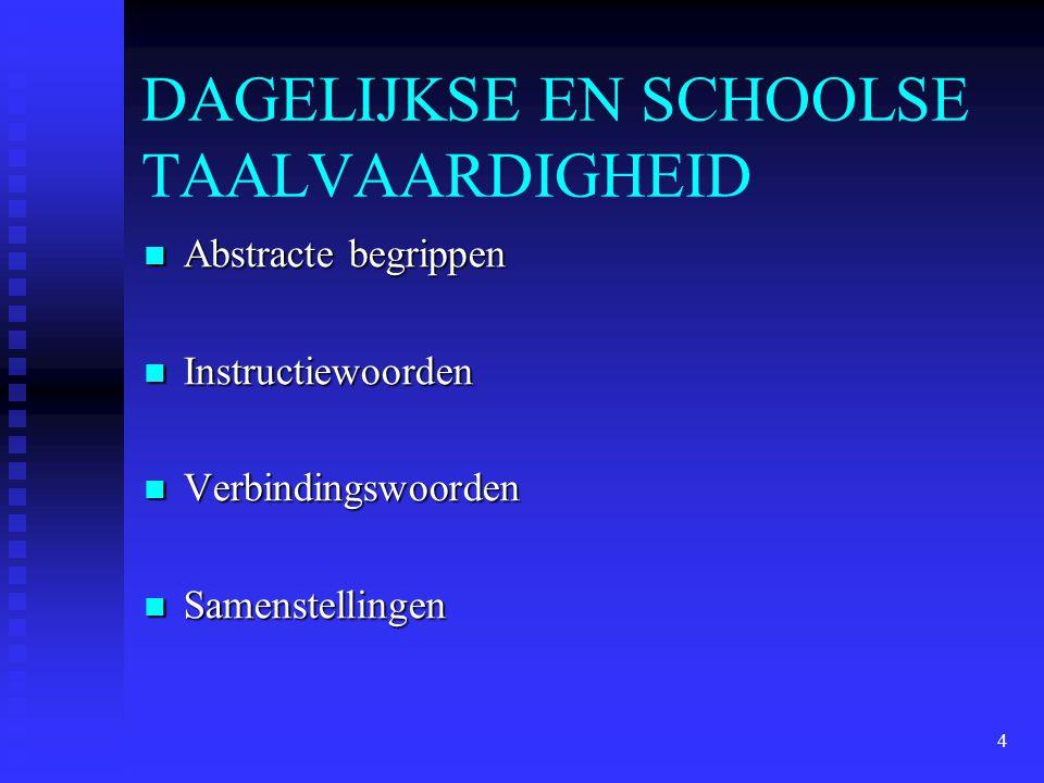 DAGELIJKSE EN SCHOOLSE TAALVAARDIGHEID