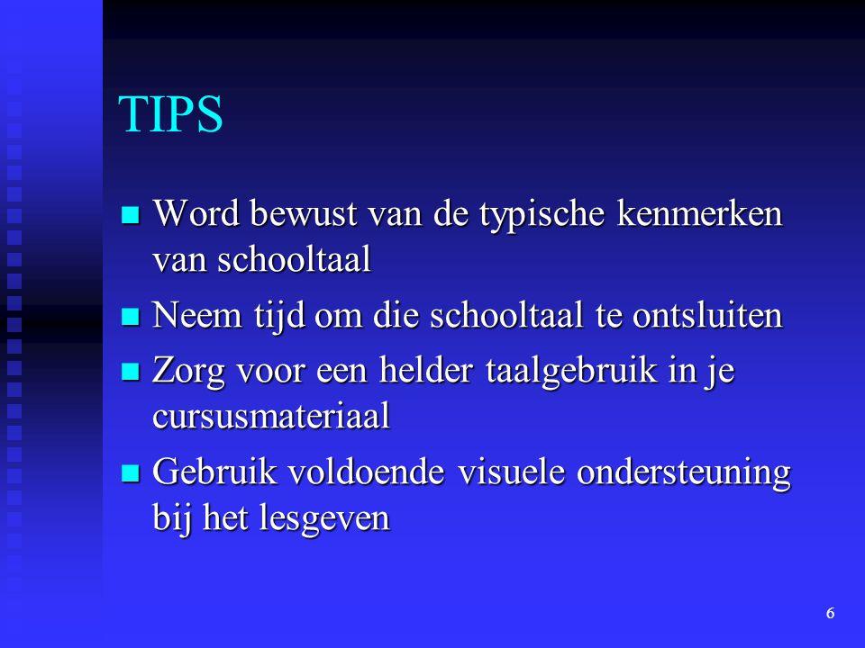 TIPS Word bewust van de typische kenmerken van schooltaal
