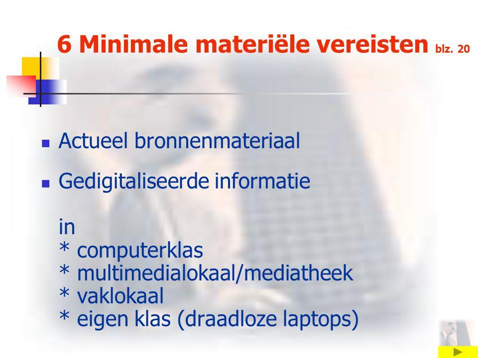 6 Minimale materiële vereisten blz. 20