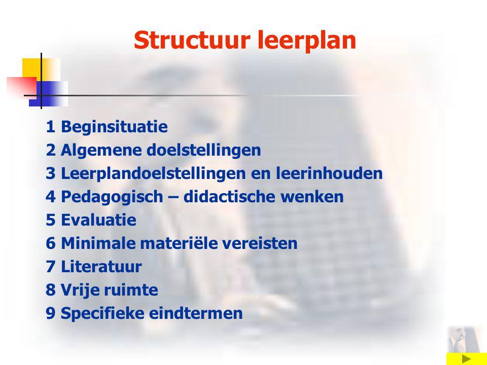 Structuur leerplan 1 Beginsituatie 2 Algemene doelstellingen