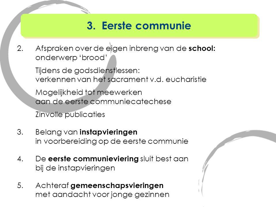3. Eerste communie Afspraken over de eigen inbreng van de school: