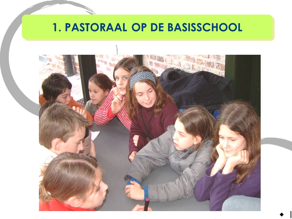 1. PASTORAAL OP DE BASISSCHOOL