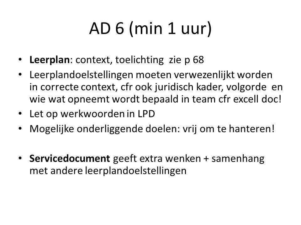 AD 6 (min 1 uur) Leerplan: context, toelichting zie p 68