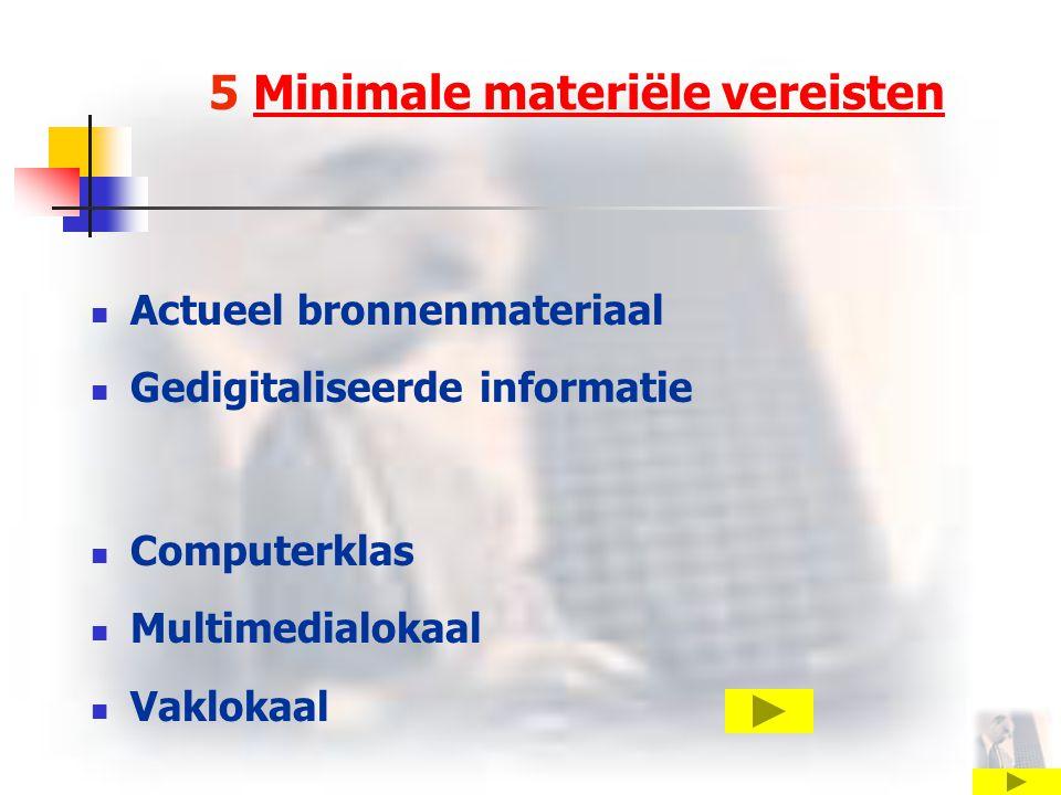 5 Minimale materiële vereisten