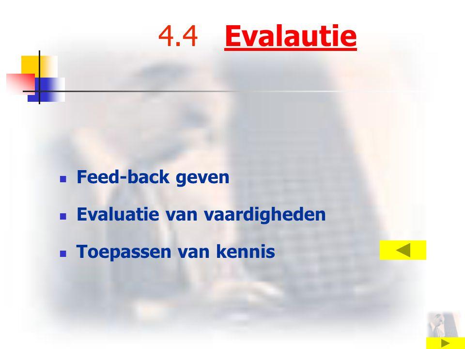 4.4 Evalautie Feed-back geven Evaluatie van vaardigheden