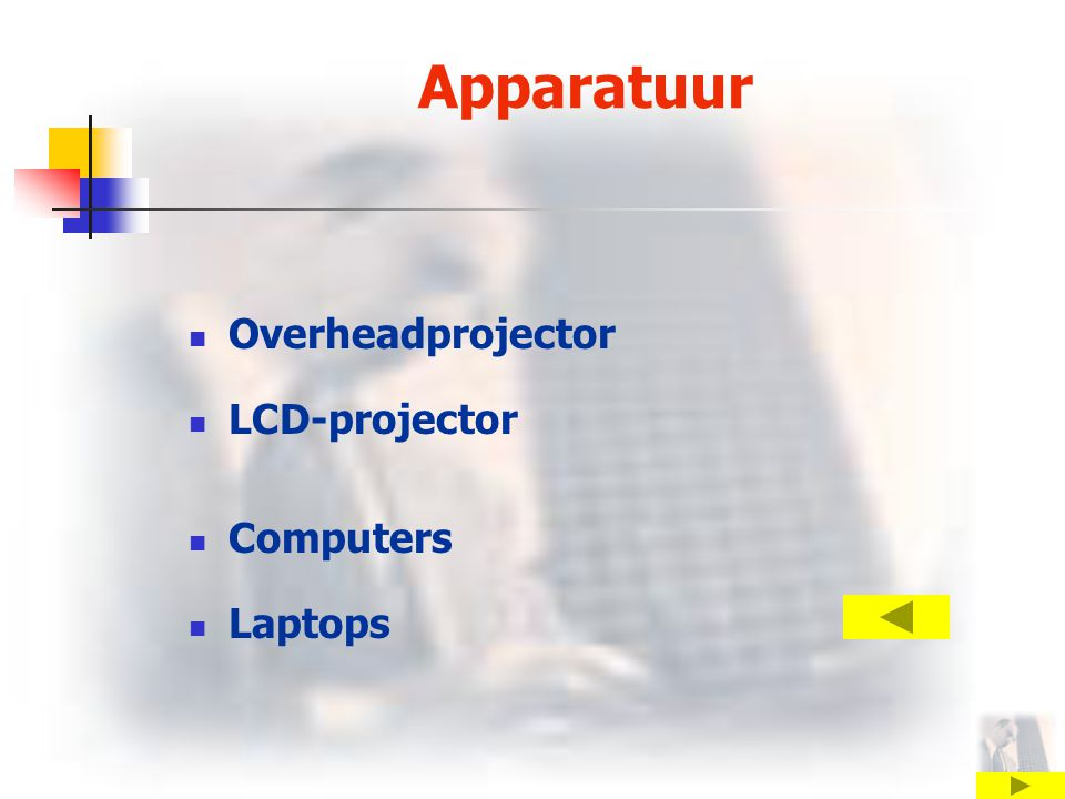 Apparatuur Overheadprojector LCD-projector Computers Laptops