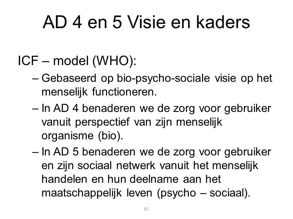 AD 4 en 5 Visie en kaders ICF – model (WHO):