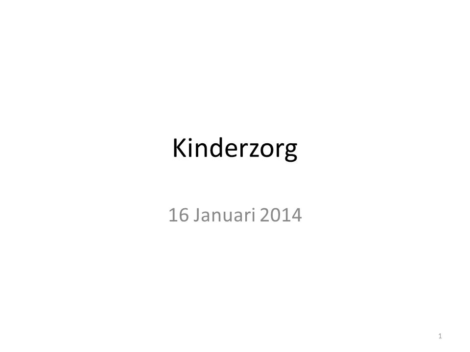Kinderzorg 16 Januari 2014
