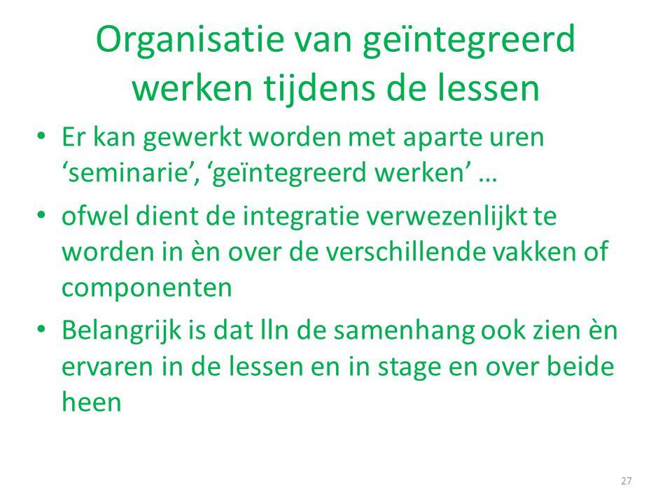 Organisatie van geïntegreerd werken tijdens de lessen