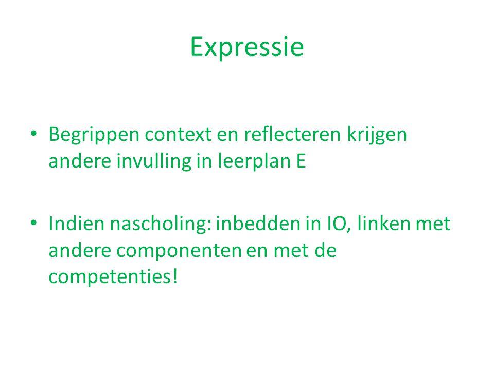 Expressie Begrippen context en reflecteren krijgen andere invulling in leerplan E.
