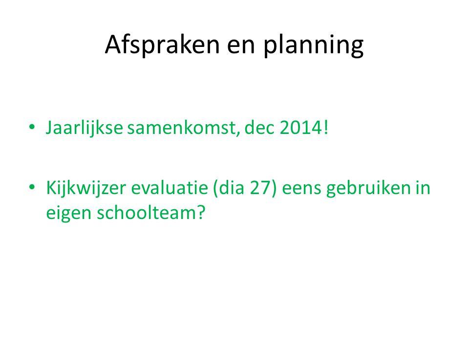 Afspraken en planning Jaarlijkse samenkomst, dec 2014!