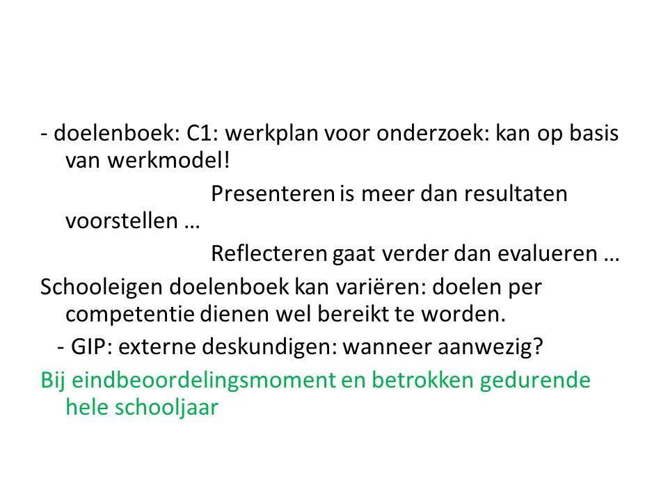 - doelenboek: C1: werkplan voor onderzoek: kan op basis van werkmodel!