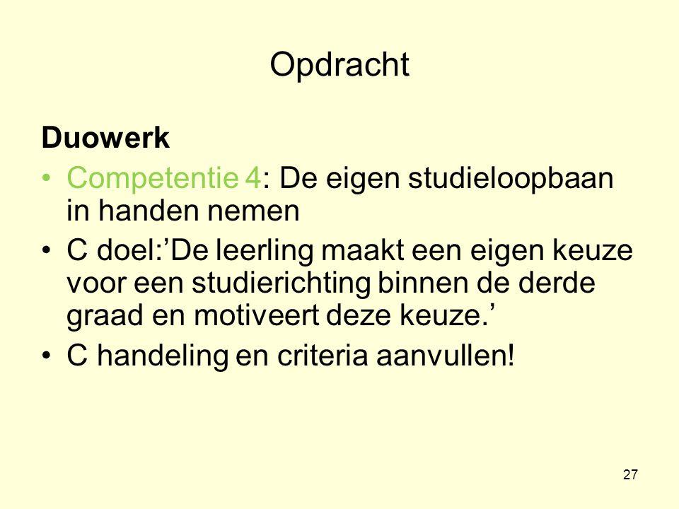 Opdracht Duowerk. Competentie 4: De eigen studieloopbaan in handen nemen.