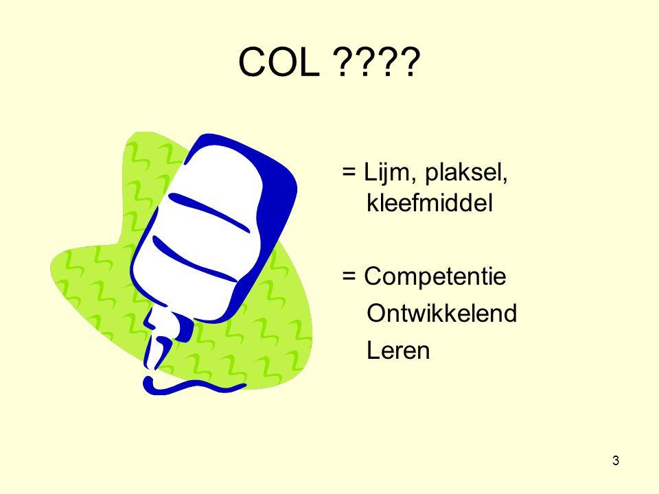 COL = Lijm, plaksel, kleefmiddel = Competentie Ontwikkelend Leren