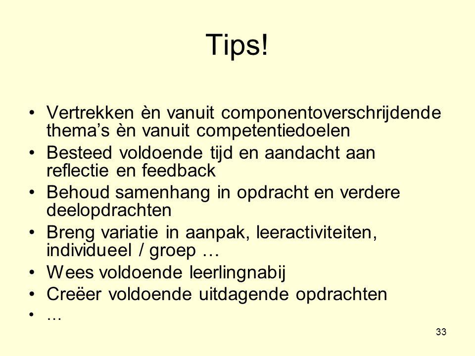 Tips! Vertrekken èn vanuit componentoverschrijdende thema's èn vanuit competentiedoelen.