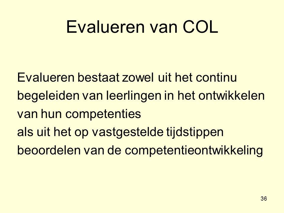 Evalueren van COL Evalueren bestaat zowel uit het continu