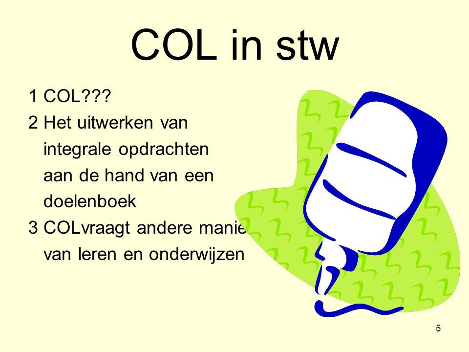 COL in stw 1 COL 2 Het uitwerken van integrale opdrachten