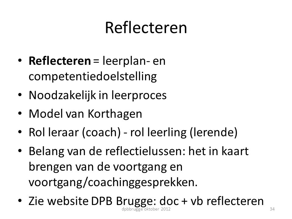 Reflecteren Reflecteren = leerplan- en competentiedoelstelling