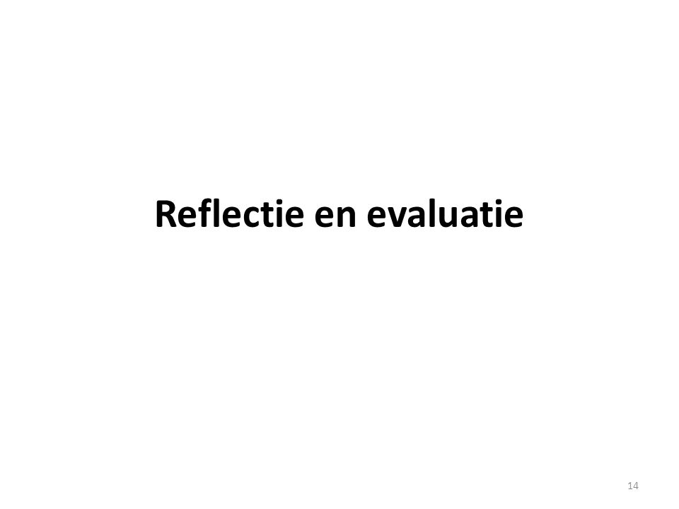Reflectie en evaluatie