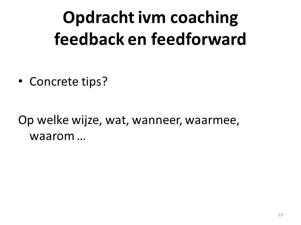 Opdracht ivm coaching feedback en feedforward