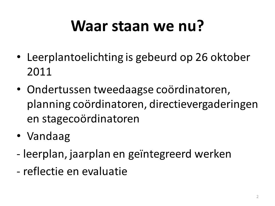 Waar staan we nu Leerplantoelichting is gebeurd op 26 oktober 2011