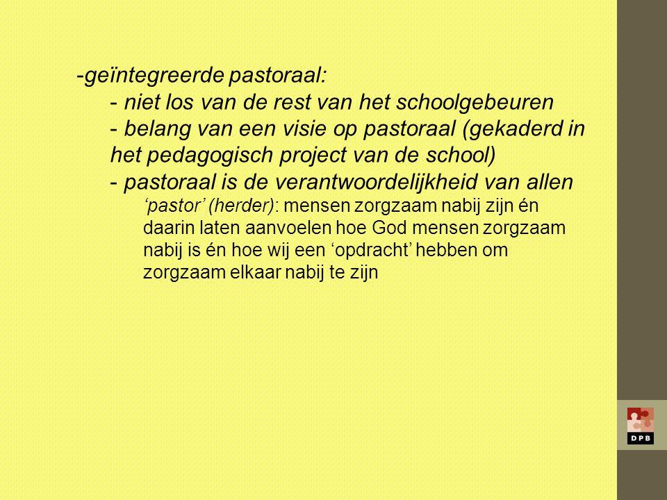 geïntegreerde pastoraal: niet los van de rest van het schoolgebeuren