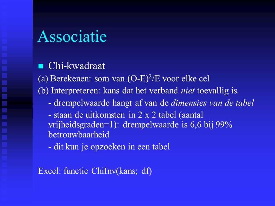 Associatie Chi-kwadraat (a) Berekenen: som van (O-E)2/E voor elke cel