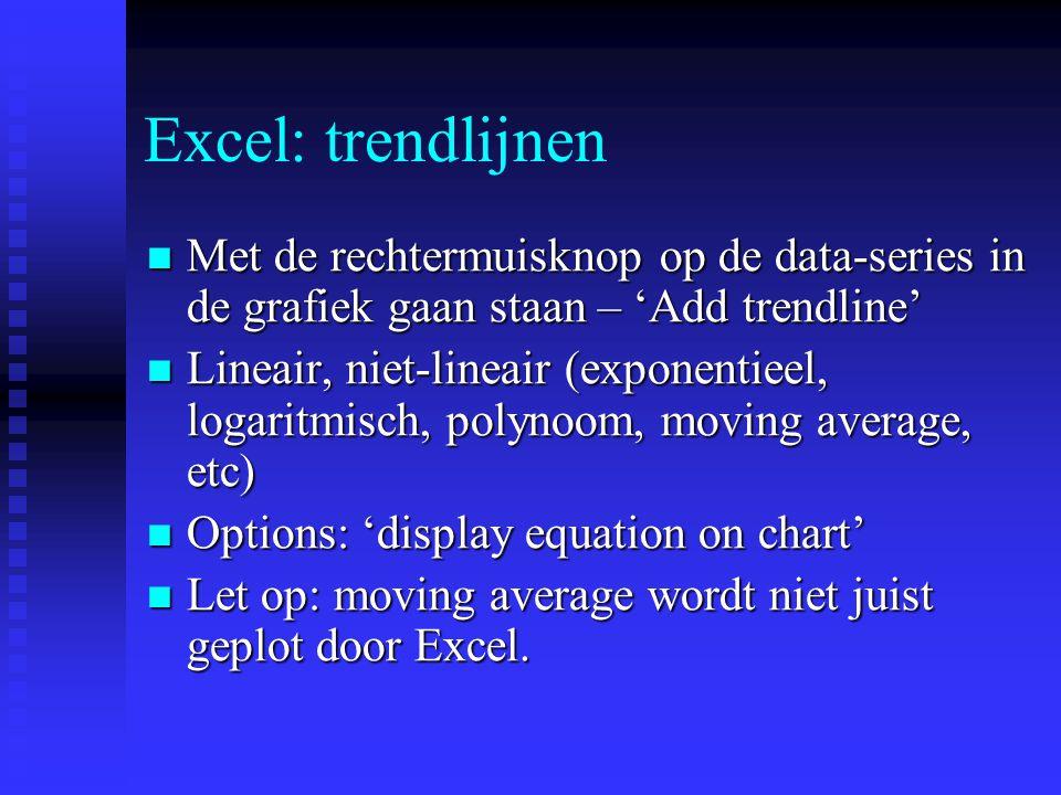 Excel: trendlijnen Met de rechtermuisknop op de data-series in de grafiek gaan staan – 'Add trendline'