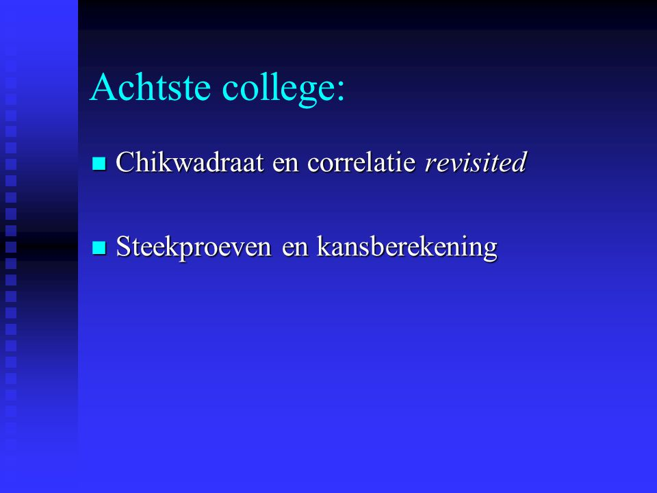 Achtste college: Chikwadraat en correlatie revisited