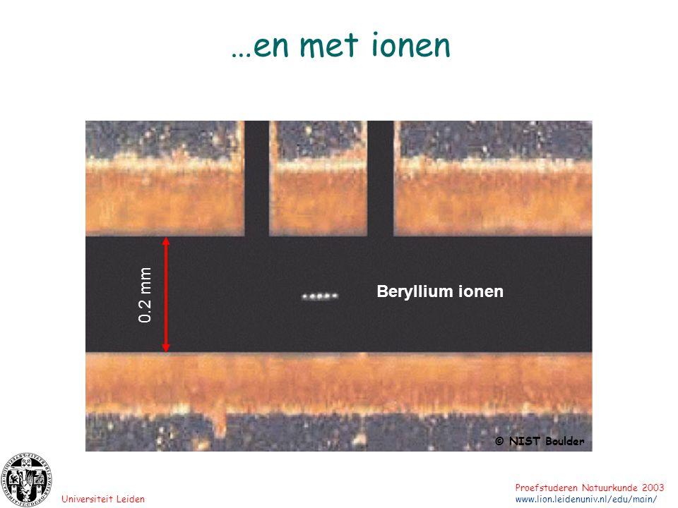 …en met ionen 0.2 mm Beryllium ionen © NIST Boulder