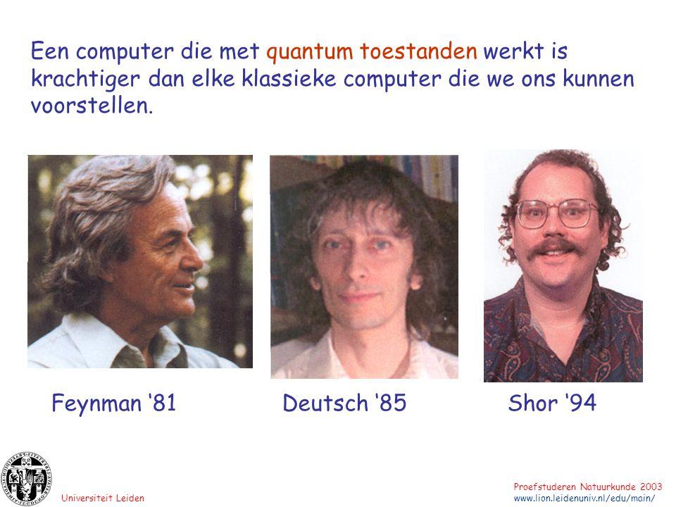 Een computer die met quantum toestanden werkt is krachtiger dan elke klassieke computer die we ons kunnen voorstellen.